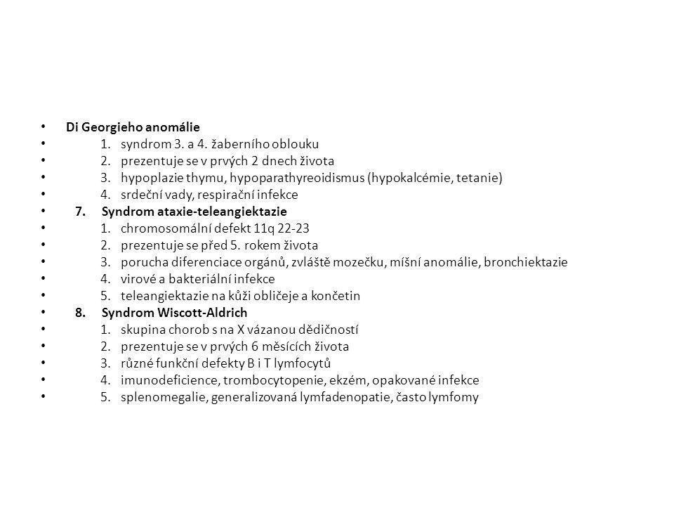 • Di Georgieho anomálie • 1. syndrom 3. a 4. žaberního oblouku • 2. prezentuje se v prvých 2 dnech života • 3. hypoplazie thymu, hypoparathyreoidismus