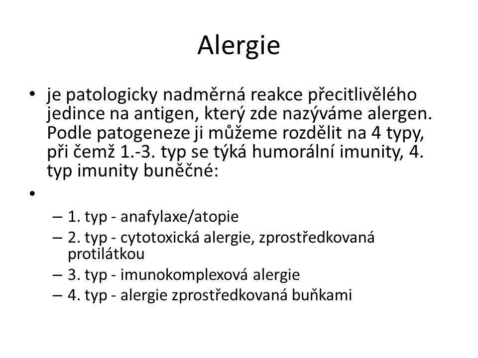 Alergie • je patologicky nadměrná reakce přecitlivělého jedince na antigen, který zde nazýváme alergen. Podle patogeneze ji můžeme rozdělit na 4 typy,