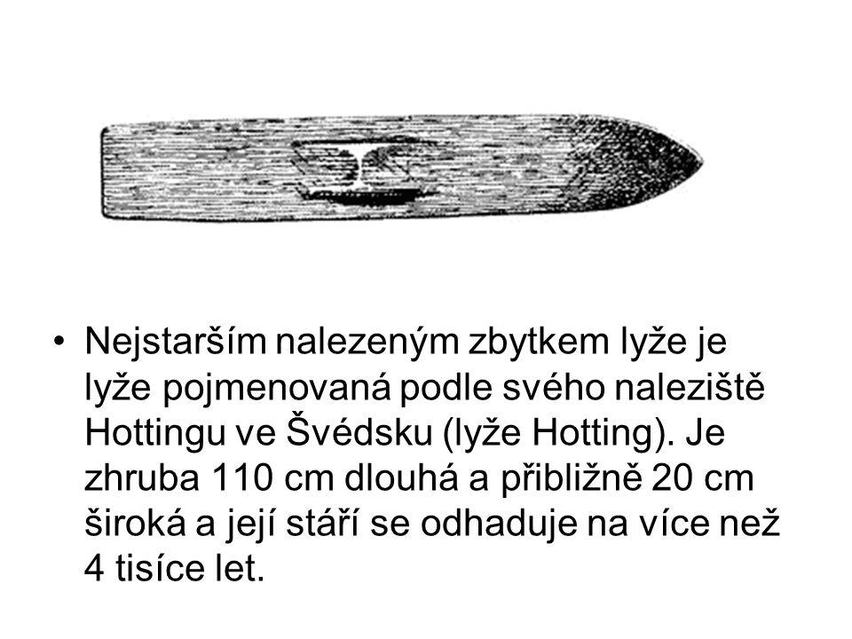 •Nejstarším nalezeným zbytkem lyže je lyže pojmenovaná podle svého naleziště Hottingu ve Švédsku (lyže Hotting). Je zhruba 110 cm dlouhá a přibližně 2