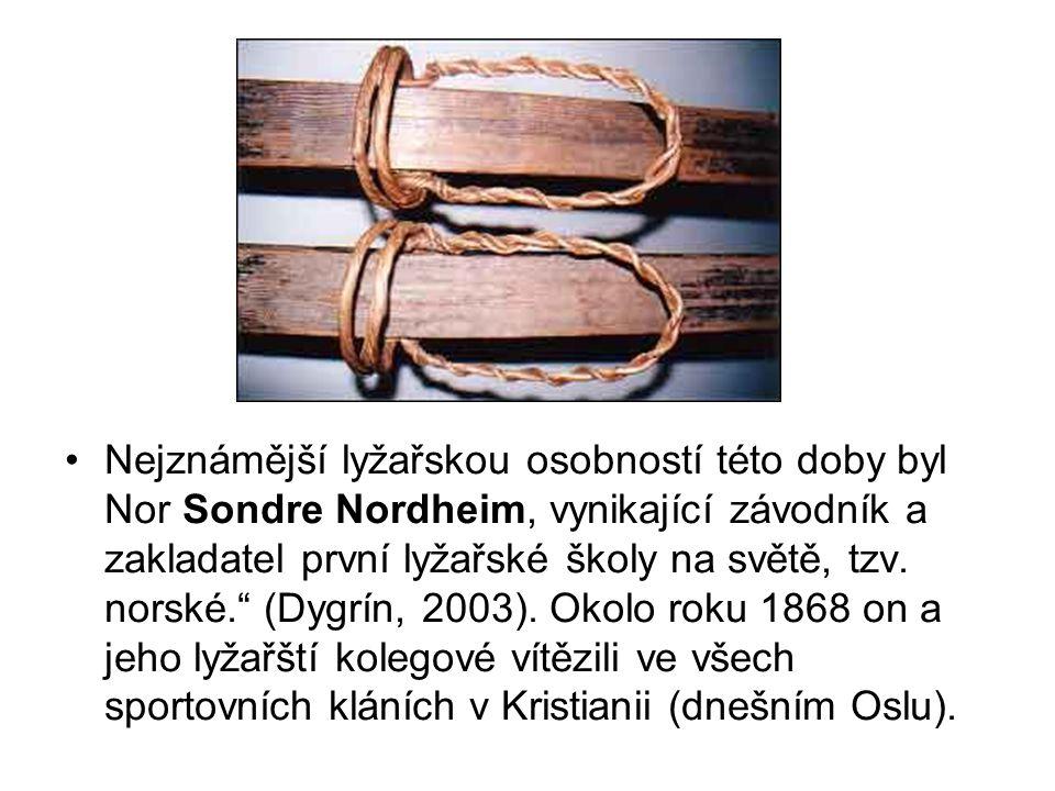 """•Nejznámější lyžařskou osobností této doby byl Nor Sondre Nordheim, vynikající závodník a zakladatel první lyžařské školy na světě, tzv. norské."""" (Dyg"""