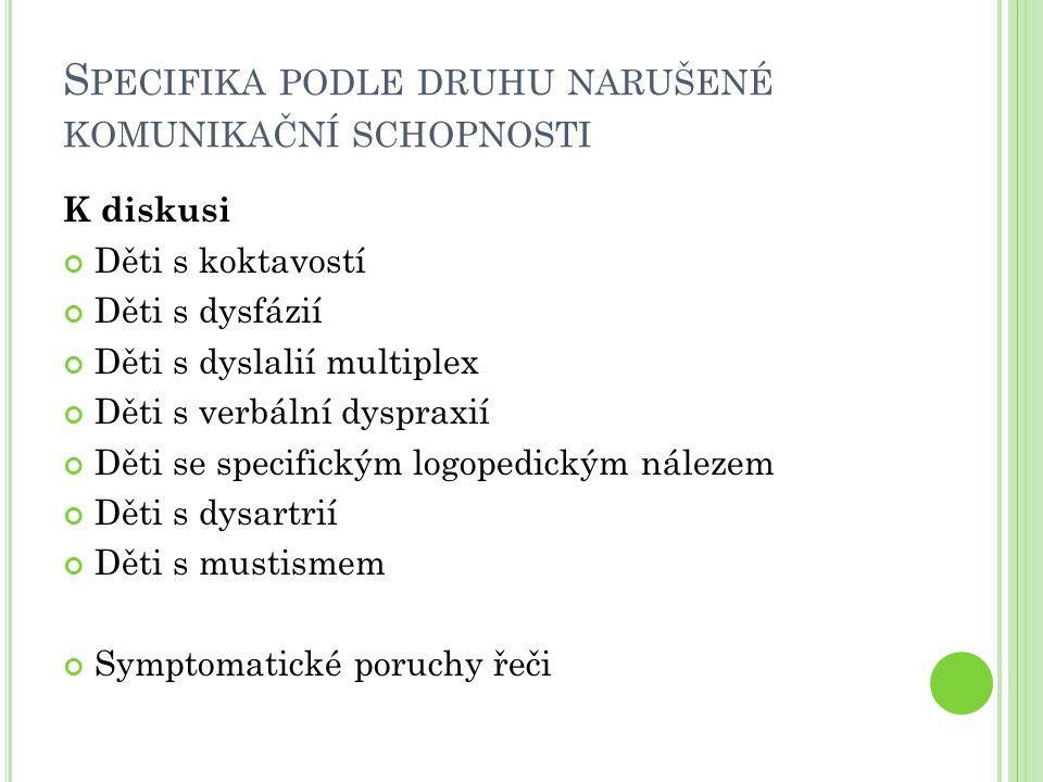 S PECIFIKA DLE JEDNOTLIVÝCH DRUHŮ NKS - D YSFÁZIE zohlednit řečovou vadu, a důsledky z ní vyplývající, nejen v českém jazyce, ale i v dalších předmětech, jelikož oslabení verbální stránky se promítá do všech oblastí, které se opírají o řeč mluvenou a psanou.