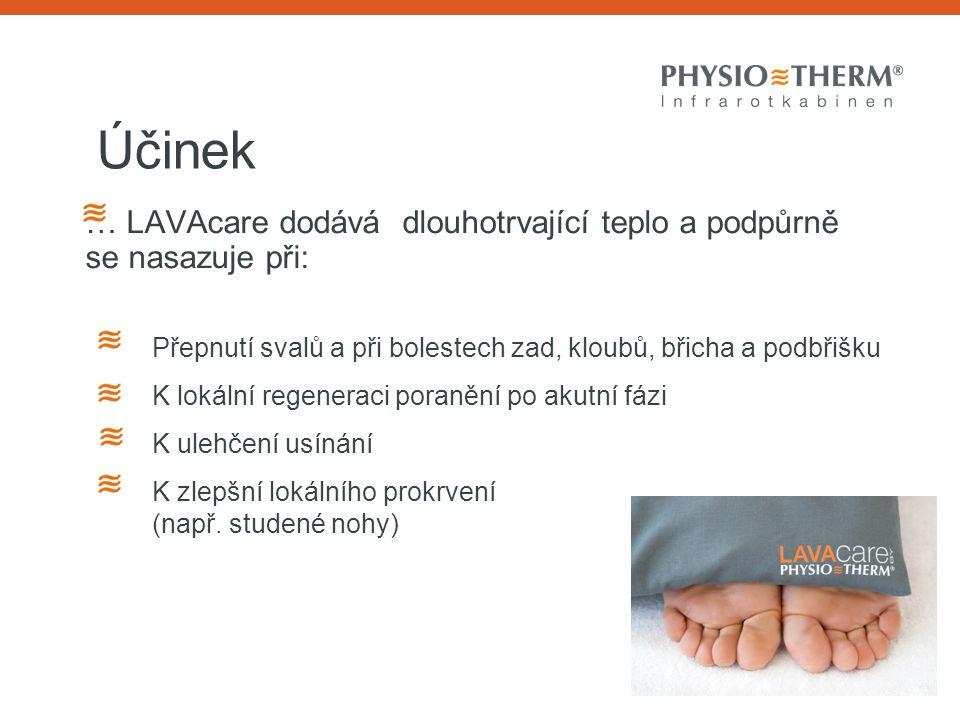 Účinek … LAVAcare dodává dlouhotrvající teplo a podpůrně se nasazuje při: Přepnutí svalů a při bolestech zad, kloubů, břicha a podbřišku K lokální reg