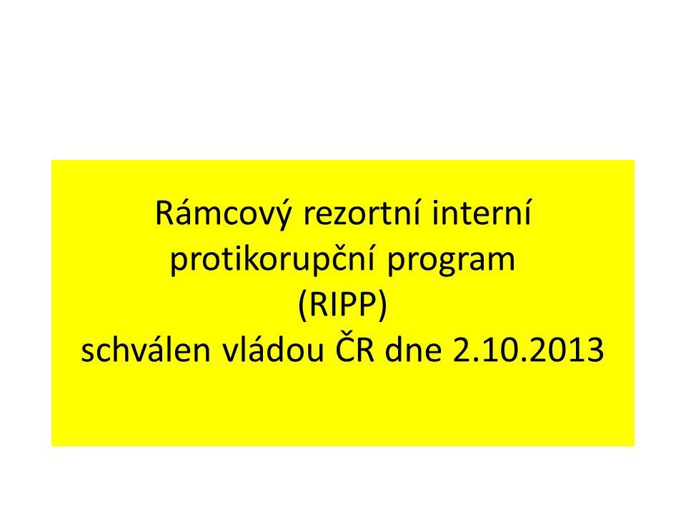 Rámcový rezortní interní protikorupční program (RIPP) schválen vládou ČR dne 2.10.2013
