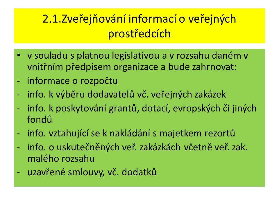 2.1.Zveřejňování informací o veřejných prostředcích • v souladu s platnou legislativou a v rozsahu daném v vnitřním předpisem organizace a bude zahrnovat: - informace o rozpočtu -info.