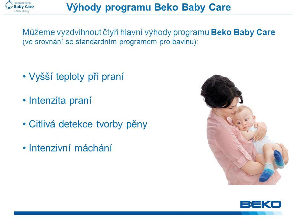 Můžeme vyzdvihnout čtyři hlavní výhody programu Beko Baby Care (ve srovnání se standardním programem pro bavlnu): • Vyšší teploty při praní • Intenzit