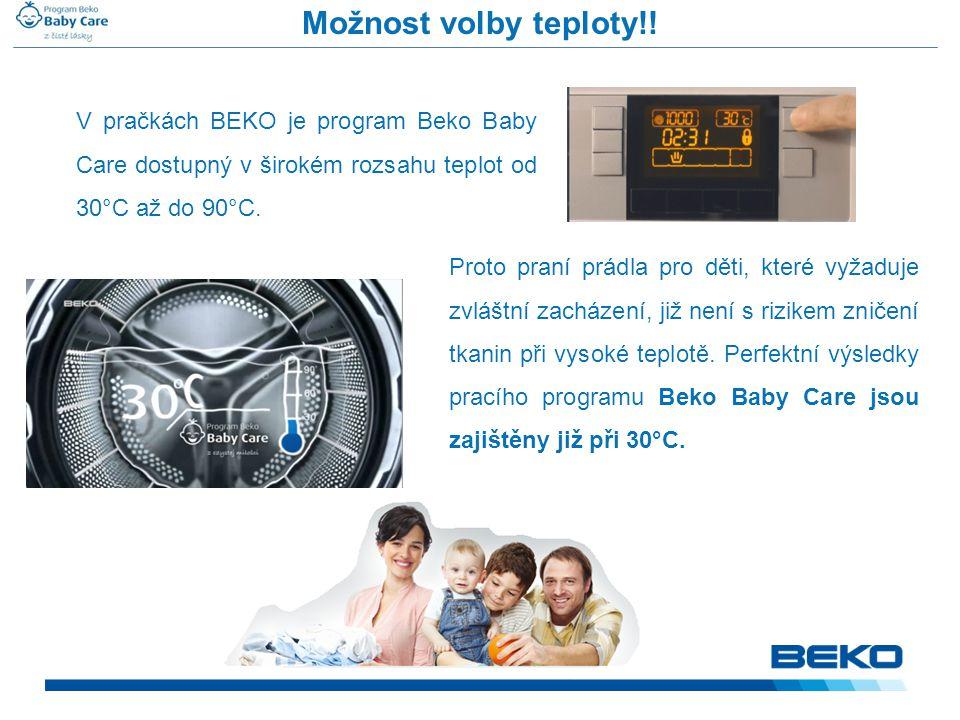 V pračkách BEKO je program Beko Baby Care dostupný v širokém rozsahu teplot od 30°C až do 90°C. Možnost volby teploty!! Proto praní prádla pro děti, k