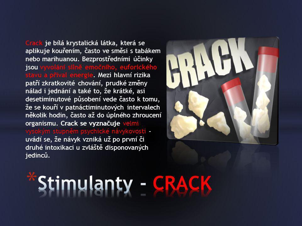 Crack je bílá krystalická látka, která se aplikuje kouřením, často ve směsi s tabákem nebo marihuanou. Bezprostředními účinky jsou vyvolání silně emoč