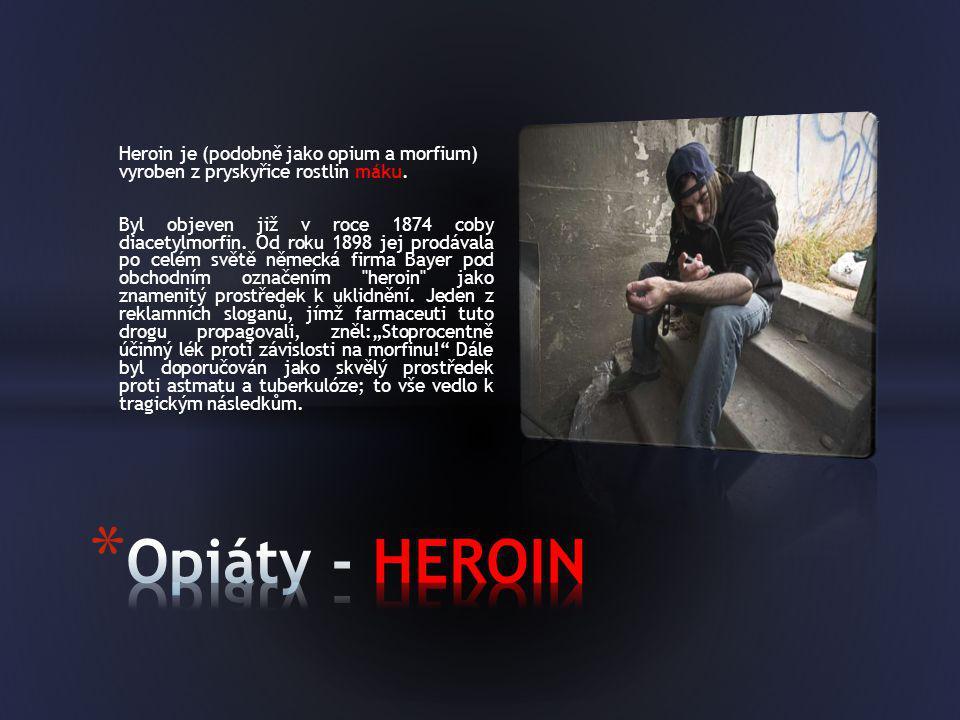 Heroin je (podobně jako opium a morfium) vyroben z pryskyřice rostlin máku. Byl objeven již v roce 1874 coby diacetylmorfin. Od roku 1898 jej prodával