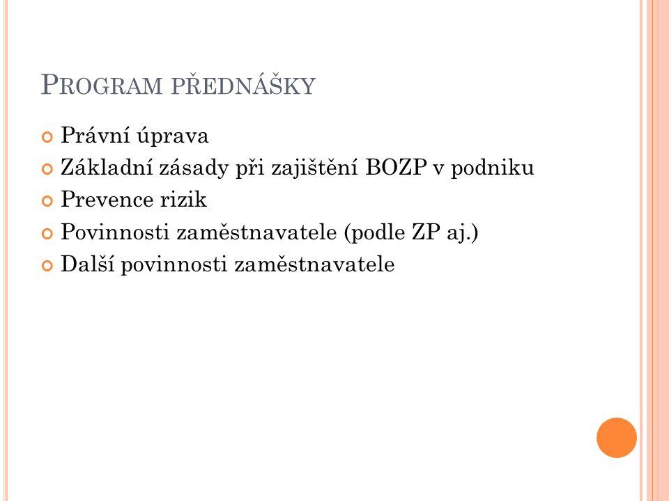 1.1 P RÁVNÍ ÚPRAVA Zákoník práce, zákon č.262/2006 Sb.