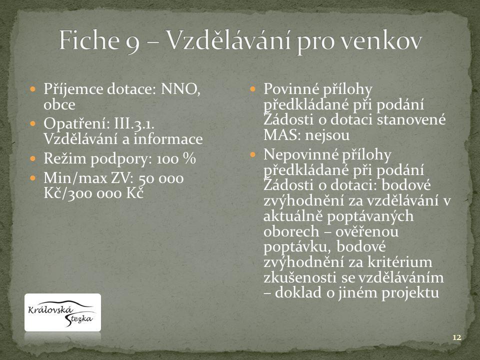  Příjemce dotace: NNO, obce  Opatření: III.3.1.