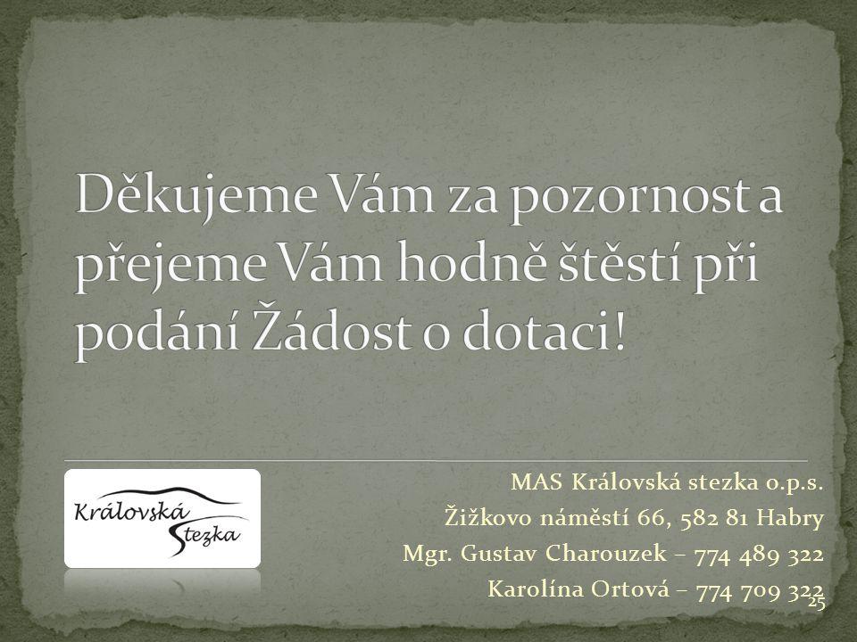 MAS Královská stezka o.p.s. Žižkovo náměstí 66, 582 81 Habry Mgr.
