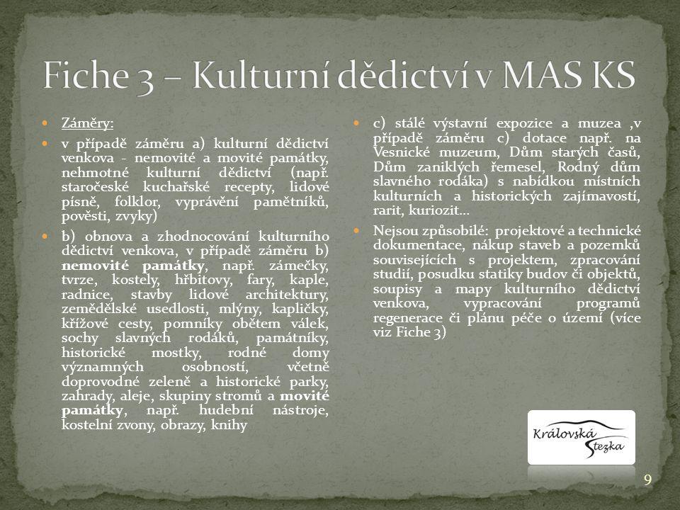 9  Záměry:  v případě záměru a) kulturní dědictví venkova - nemovité a movité památky, nehmotné kulturní dědictví (např.