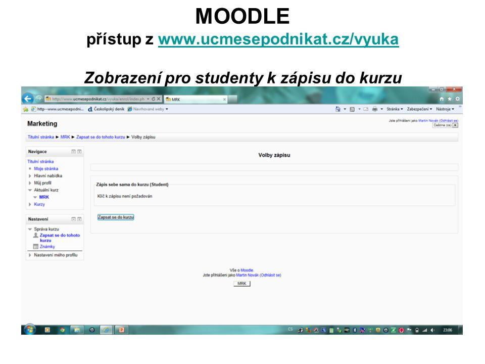 MOODLE přístup z www.ucmesepodnikat.cz/vyuka Zobrazení pro studenty k zápisu do kurzuwww.ucmesepodnikat.cz/vyuka