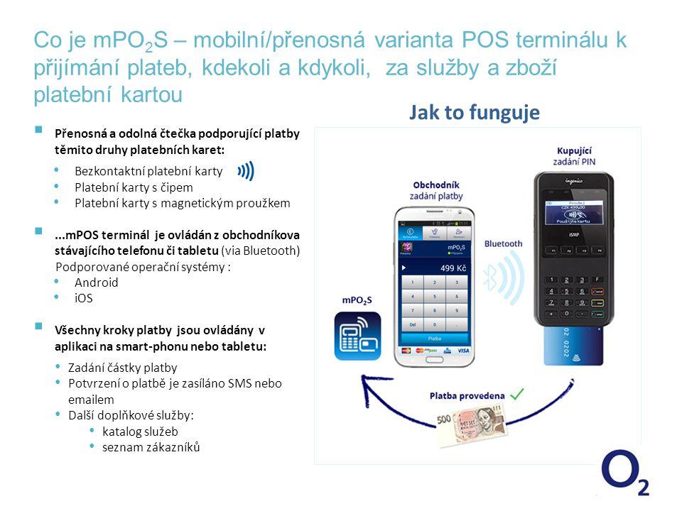 Co je mPO 2 S – mobilní/přenosná varianta POS terminálu k přijímání plateb, kdekoli a kdykoli, za služby a zboží platební kartou  Přenosná a odolná č