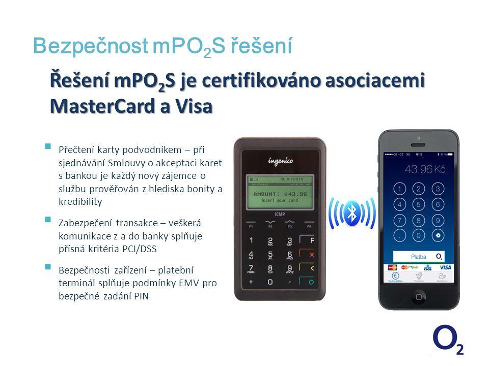 Bezpečnost mPO 2 S řešení  Přečtení karty podvodníkem – při sjednávání Smlouvy o akceptaci karet s bankou je každý nový zájemce o službu prověřován z