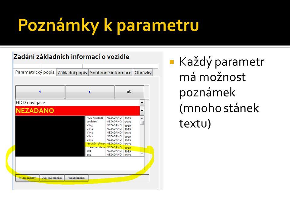  Každý parametr má možnost poznámek (mnoho stánek textu)