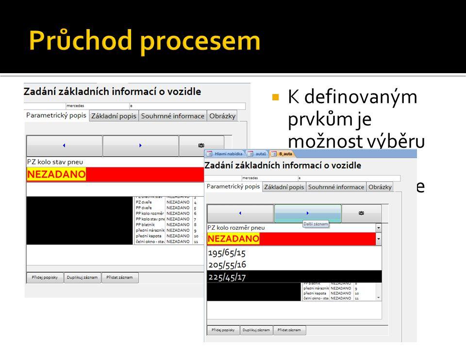  K definovaným prvkům je možnost výběru ze seznamu  U všech prvků je možné zadat informaci z dotekové klávesnice