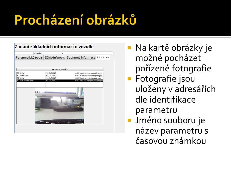 Na kartě obrázky je možné pocházet pořízené fotografie  Fotografie jsou uloženy v adresářích dle identifikace parametru  Jméno souboru je název pa
