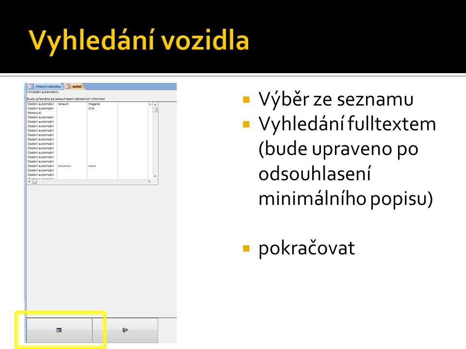  Výběr ze seznamu  Vyhledání fulltextem (bude upraveno po odsouhlasení minimálního popisu)  pokračovat
