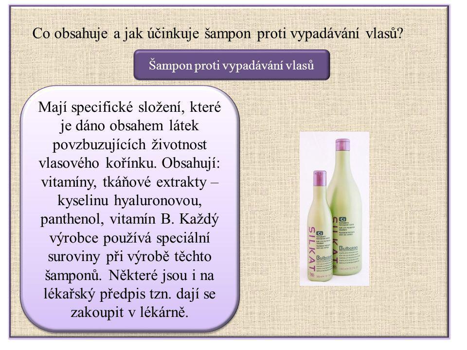 Šampon proti vypadávání vlasů Co obsahuje a jak účinkuje šampon proti vypadávání vlasů? Mají specifické složení, které je dáno obsahem látek povzbuzuj