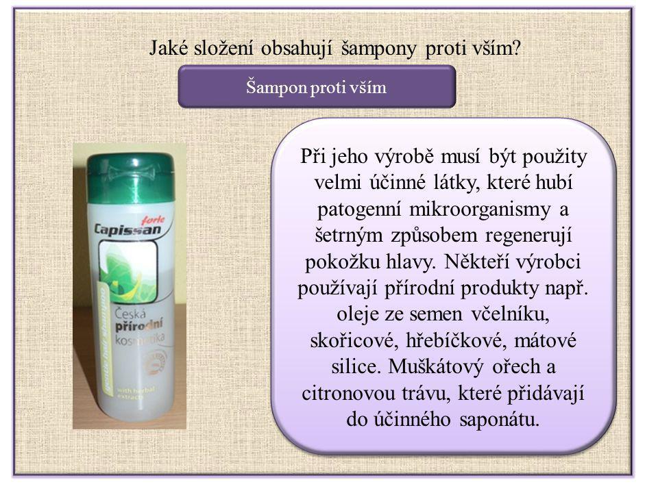 Jaké složení obsahují šampony proti vším? Šampon proti vším Při jeho výrobě musí být použity velmi účinné látky, které hubí patogenní mikroorganismy a