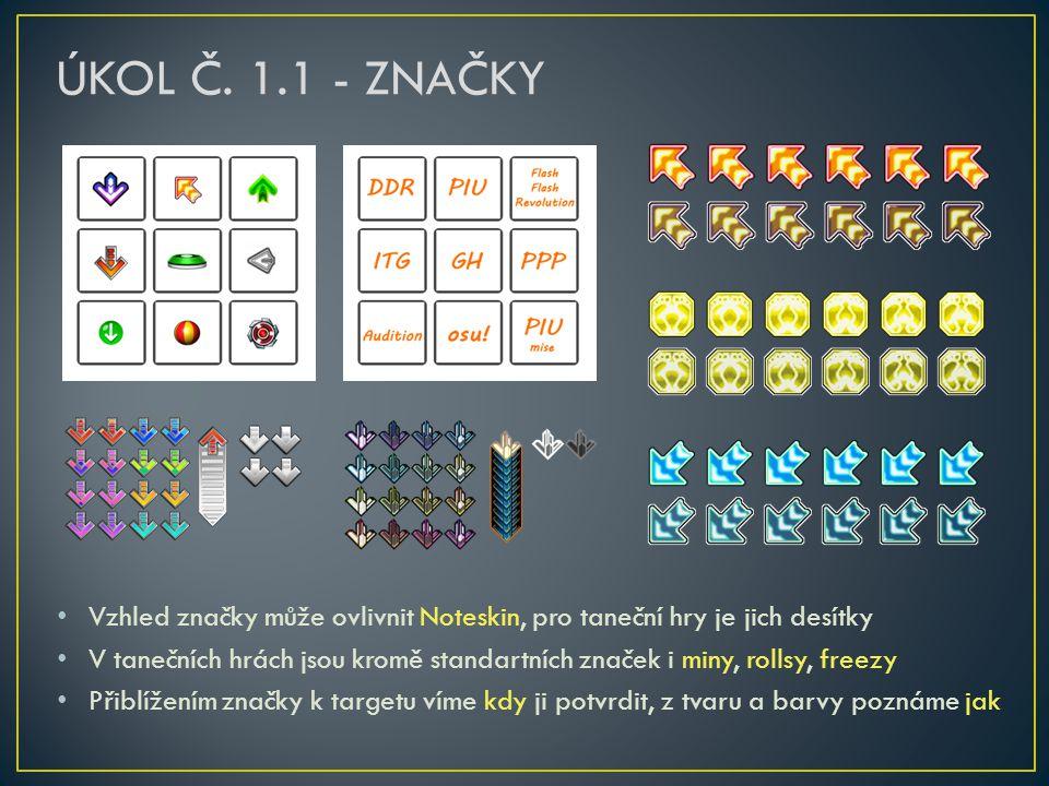 • Vzhled značky může ovlivnit Noteskin, pro taneční hry je jich desítky • V tanečních hrách jsou kromě standartních značek i miny, rollsy, freezy • Př