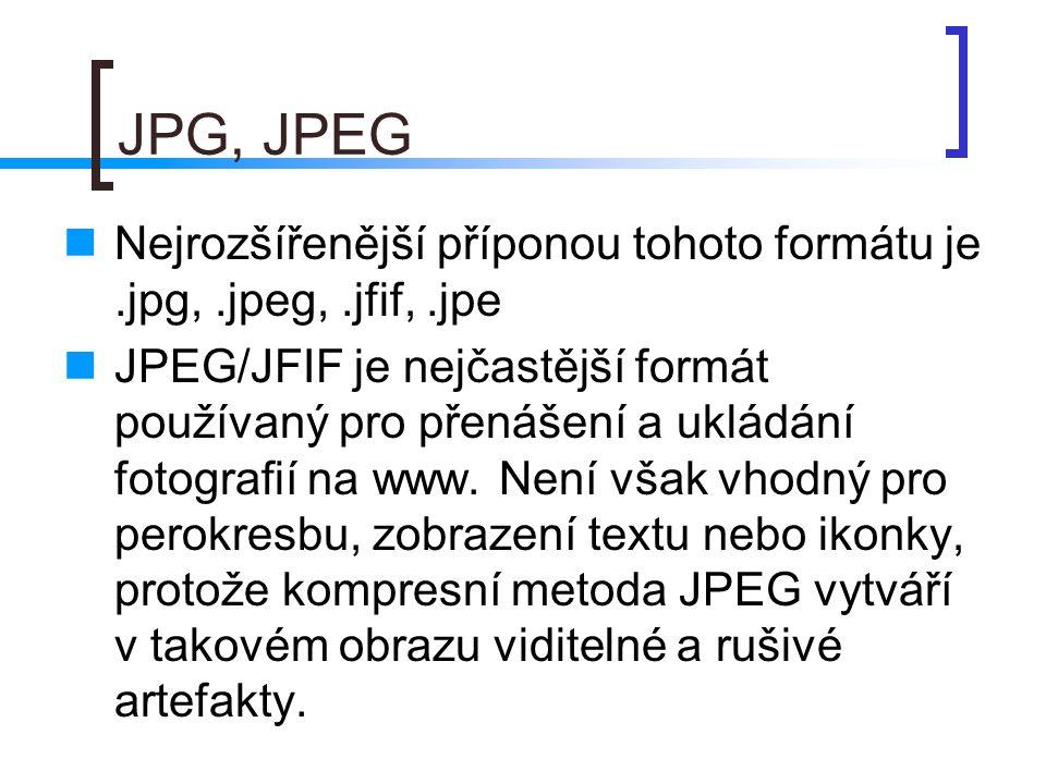 JPG, JPEG  Nejrozšířenější příponou tohoto formátu je.jpg,.jpeg,.jfif,.jpe  JPEG/JFIF je nejčastější formát používaný pro přenášení a ukládání fotografií na www.