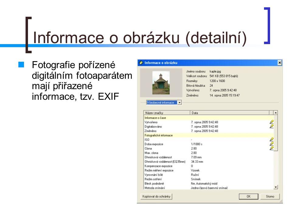 Informace o obrázku (detailní)  Fotografie pořízené digitálním fotoaparátem mají přiřazené informace, tzv.