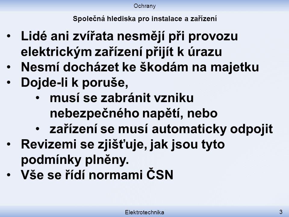 """Ochrany Elektrotechnika 24 Ochrana v sítích TN Viz samostatná prezentace """"Elektrické sítě TN, TT, IT ."""