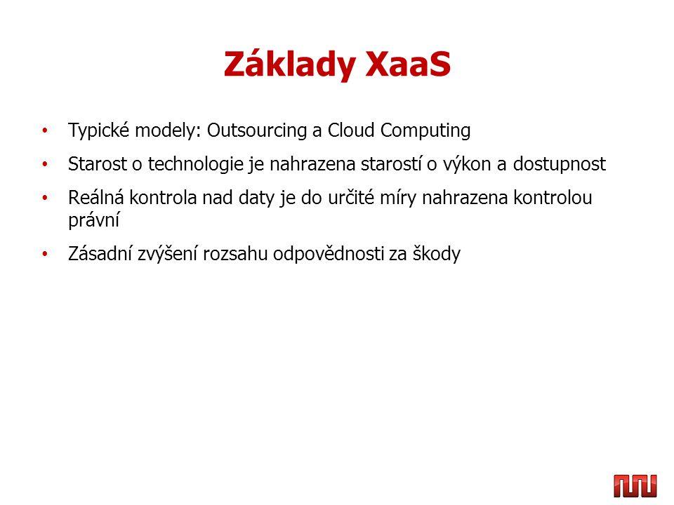 Základy XaaS • Typické modely: Outsourcing a Cloud Computing • Starost o technologie je nahrazena starostí o výkon a dostupnost • Reálná kontrola nad