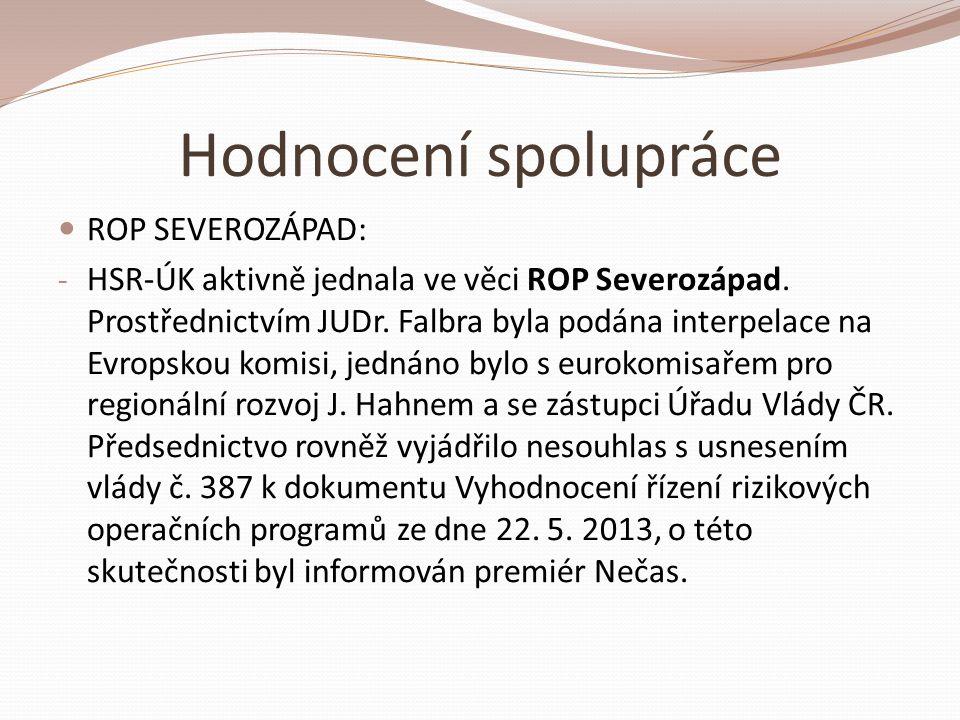Hodnocení spolupráce  ROP SEVEROZÁPAD: - HSR-ÚK aktivně jednala ve věci ROP Severozápad.