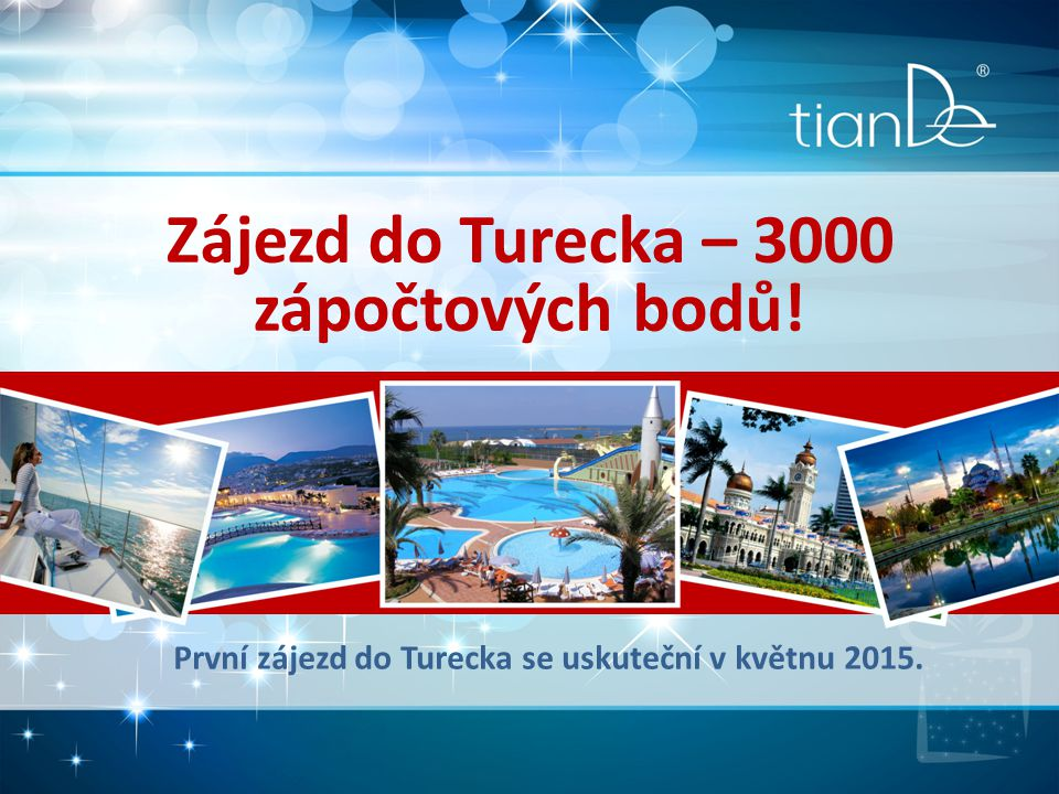 Zájezd do Turecka – 3000 zápočtových bodů! První zájezd do Turecka se uskuteční v květnu 2015.
