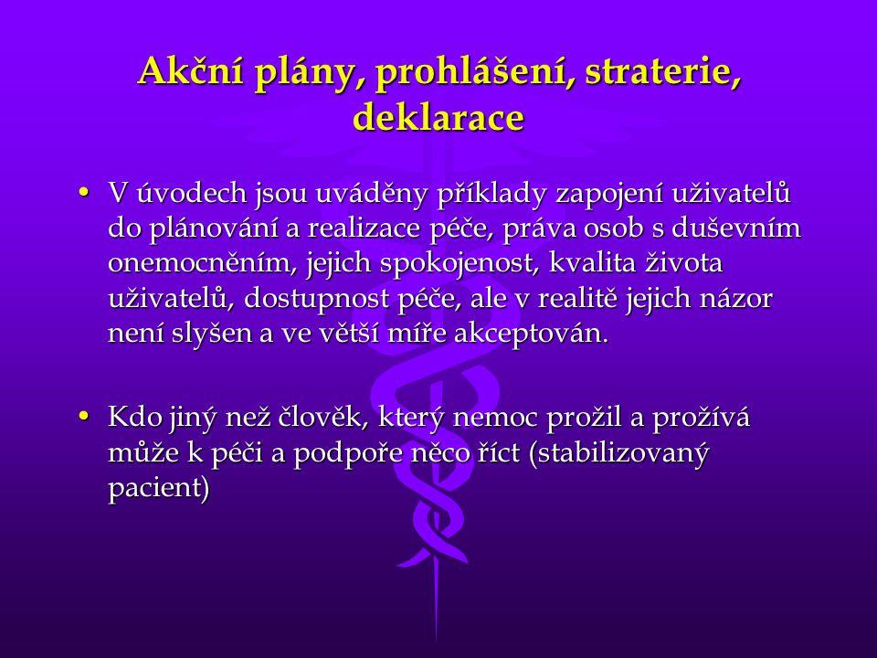 Akční plány, prohlášení, straterie, deklarace •V úvodech jsou uváděny příklady zapojení uživatelů do plánování a realizace péče, práva osob s duševním