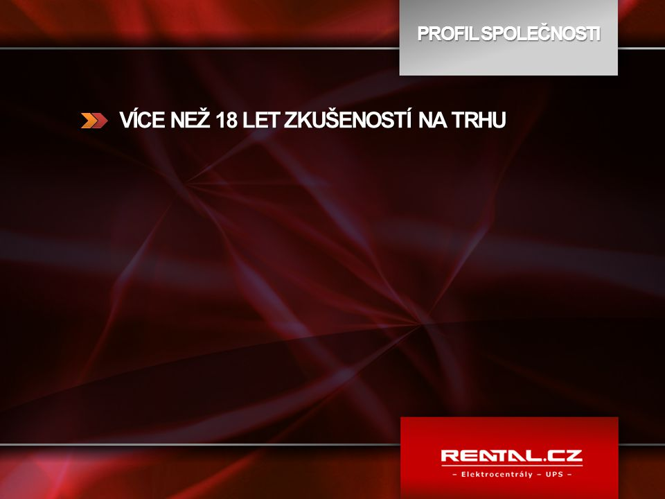 RENTAL COMPLETE JSME VÁM K DISPOZICI 24 HODIN DENNĚ