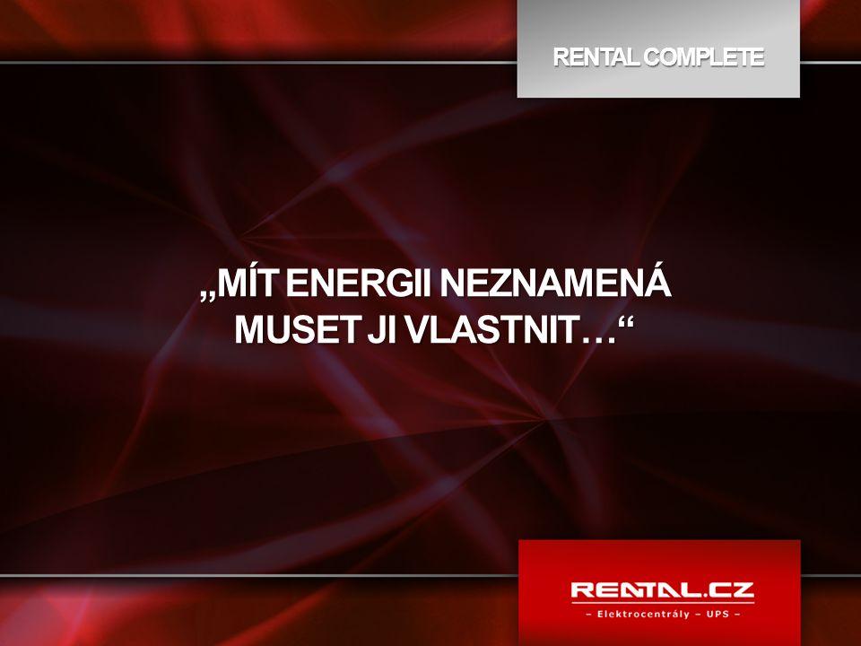 "RENTAL COMPLETE ""MÍT ENERGII NEZNAMENÁ MUSET JI VLASTNIT…"""