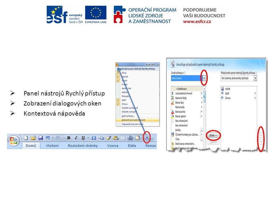  Panel nástrojů Rychlý přístup  Zobrazení dialogových oken  Kontextová nápověda