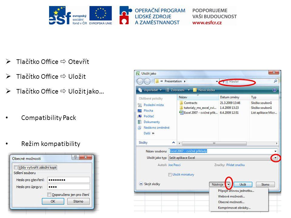  Tlačítko Office  Otevřít  Tlačítko Office  Uložit  Tlačítko Office  Uložit jako… • Compatibility Pack • Režim kompatibility