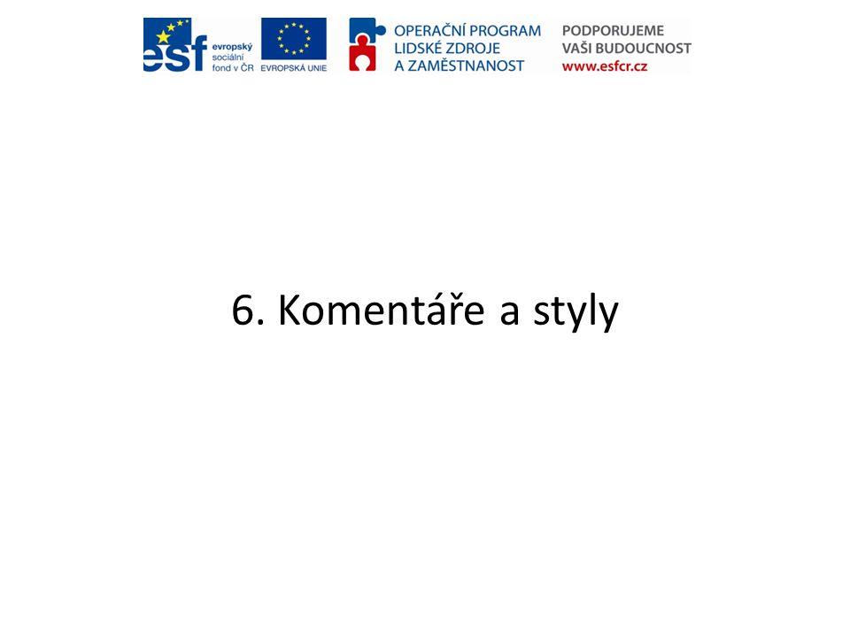6. Komentáře a styly