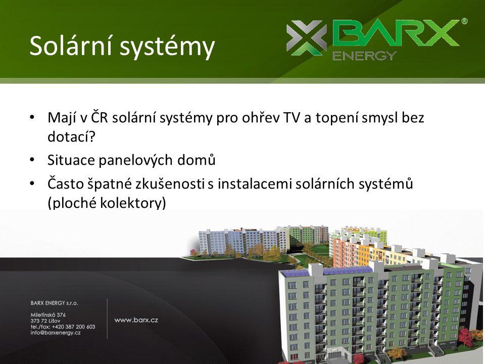Solární systémy • Mají v ČR solární systémy pro ohřev TV a topení smysl bez dotací? • Situace panelových domů • Často špatné zkušenosti s instalacemi