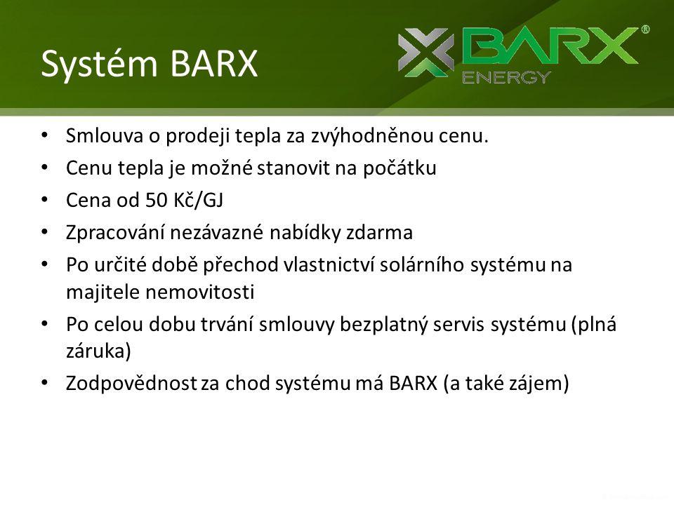 Systém BARX • Smlouva o prodeji tepla za zvýhodněnou cenu. • Cenu tepla je možné stanovit na počátku • Cena od 50 Kč/GJ • Zpracování nezávazné nabídky