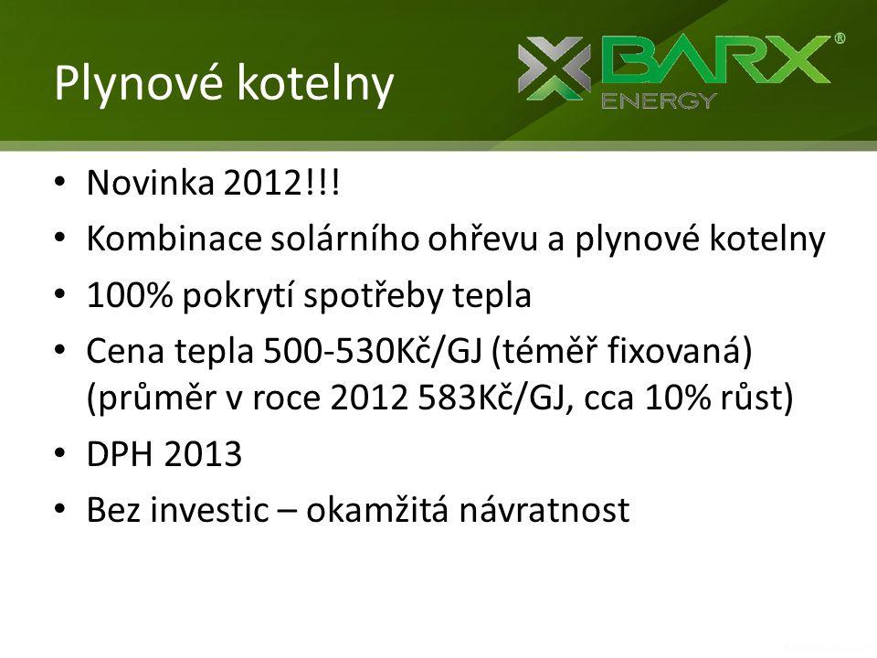 Plynové kotelny • Novinka 2012!!! • Kombinace solárního ohřevu a plynové kotelny • 100% pokrytí spotřeby tepla • Cena tepla 500-530Kč/GJ (téměř fixova