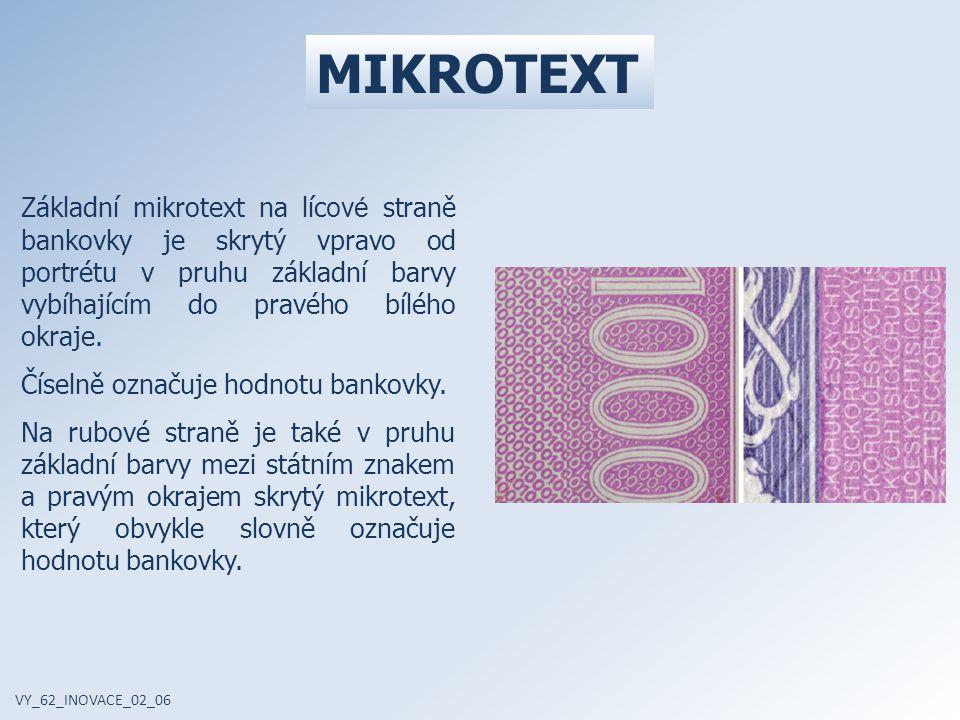 Základní mikrotext na líc ové straně bankovky je skrytý vpravo od portrétu v pruhu základní barvy vybíhajícím do pravého bílého okraje. Číselně označu