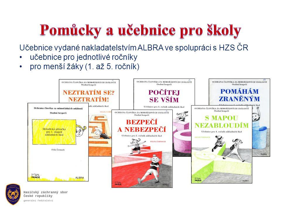 Učebnice vydané nakladatelstvím ALBRA ve spolupráci s HZS ČR •učebnice pro jednotlivé ročníky •pro menší žáky (1.