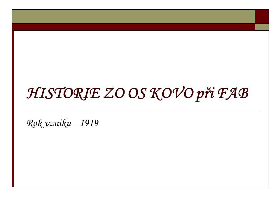 HISTORIE ZO OS KOVO při FAB Rok vzniku - 1919