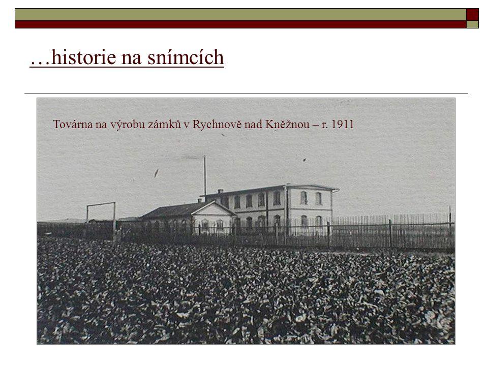 …historie na snímcích Továrna na výrobu zámků v Rychnově nad Kněžnou – r. 1911