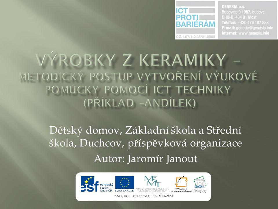 Dětský domov, Základní škola a Střední škola, Duchcov, příspěvková organizace Autor: Jaromír Janout