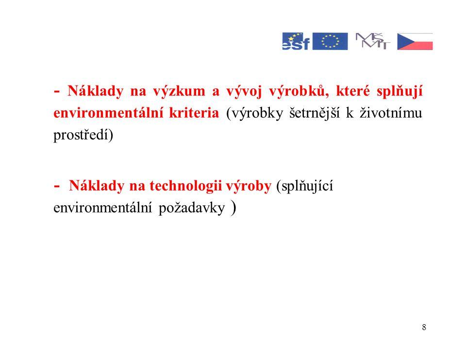 8 - Náklady na výzkum a vývoj výrobků, které splňují environmentální kriteria (výrobky šetrnější k životnímu prostředí) - Náklady na technologii výroby (splňující environmentální požadavky )