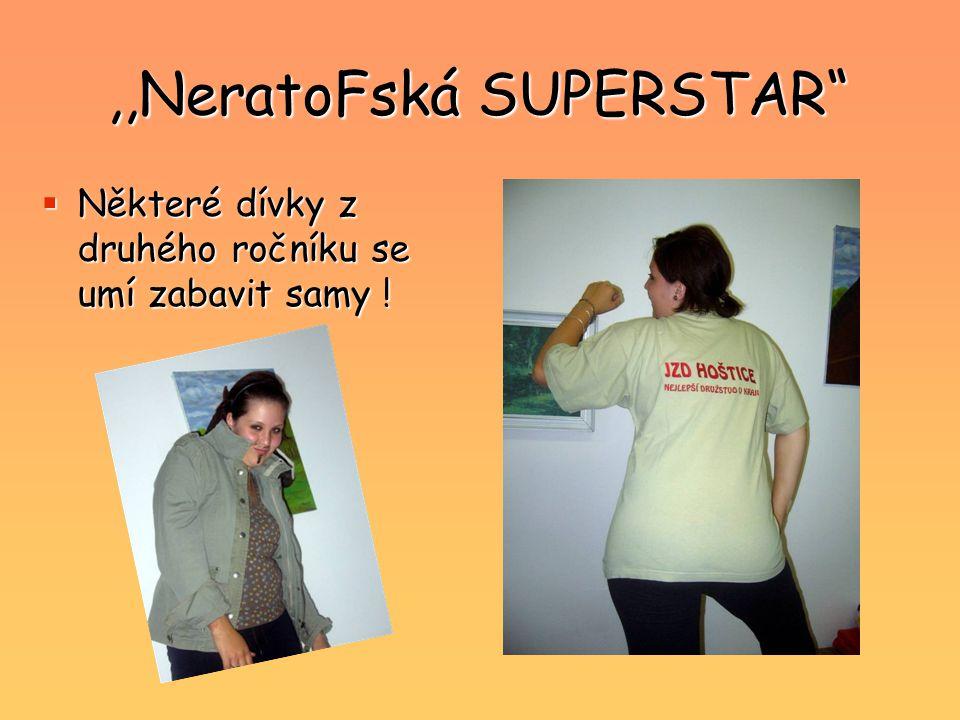 """,,NeratoFská SUPERSTAR""""  Některé dívky z druhého ročníku se umí zabavit samy !"""
