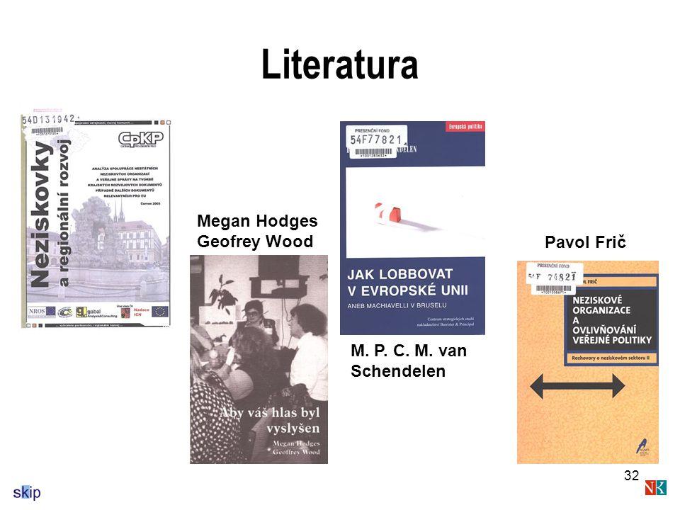 32 Literatura Pavol Frič Megan Hodges Geofrey Wood M. P. C. M. van Schendelen