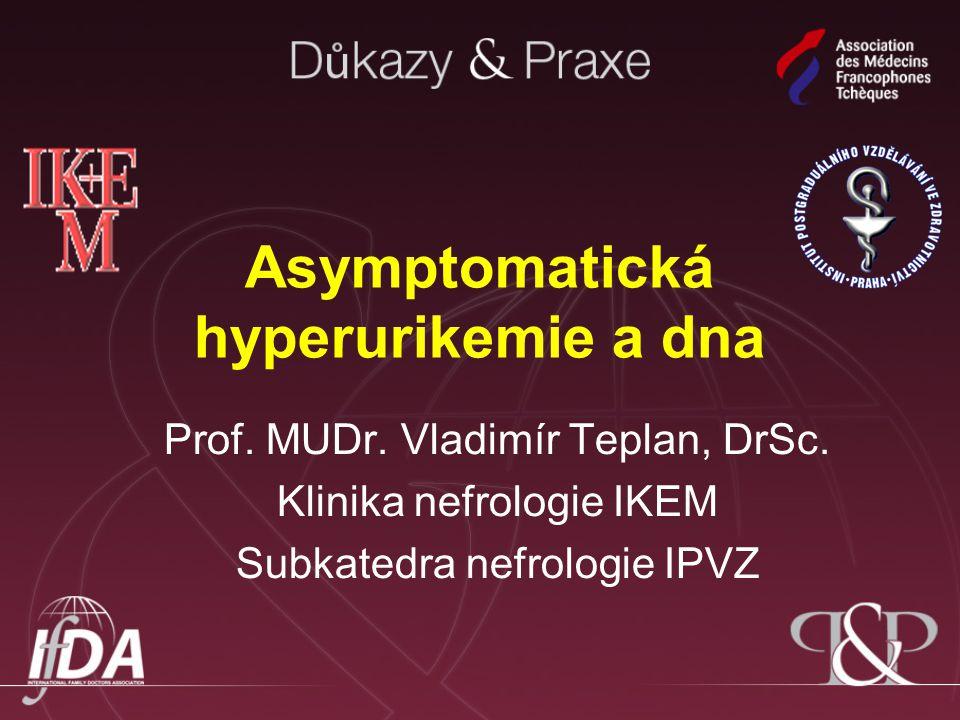 Zvýšená plazmatická koncentrace kyseliny močové - hyperurikémie - u mužů je při stanovení enzymatickou, tzv.